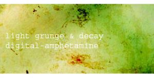 Light Grunge And Decay by digital-amphetamine