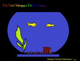 The First Vampyre Fishie Tales by Breaking-Dawn998