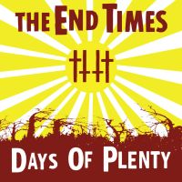 The End Times Days of Plenty Front Cover by ragzdandelion