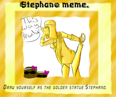 Stephano Meme: Stephanie? by Zwei-tan
