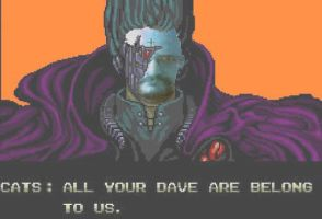 All Your Dave Are Belong to Us by LittleBigDave