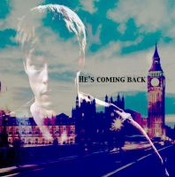 He's coming back. by merlinlover