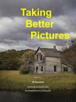 Taking Better Pictures by WayneBenedet
