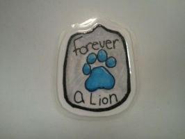 Forver a Lion Custom Badge by Psychodragoncat