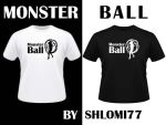 Monster Ball T-Shirts by Shlomi77