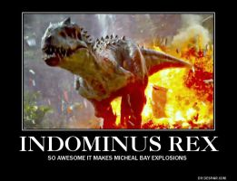 Indominus Rex Motivational Poster by SoraIrelandUchiha