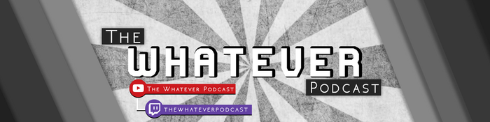 The Whatever Podcast (Twitch Banner) by Irham7762