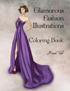 Glamorous Fashion Illustrations Coloring Book by BasakTinli