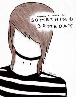 Something Someday. by thesims2fanvdog