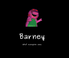 Barney as we see it by MyWorstNightmares
