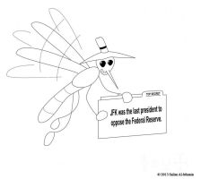 Conspiracy Fly #9--Last President To Oppose FED by IAmTheUnison
