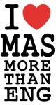 I Love MAS more than ENG. by artistahinworks