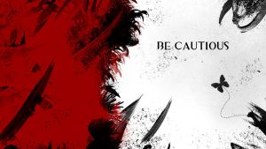 Be cautious by FezVrasta