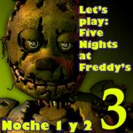 Let's play: Five Night at Freddys 3- Noche 1 y 2 by luxiavideogamer11