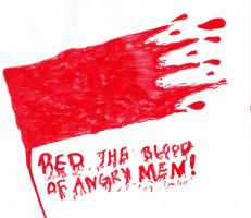 Red The Blood Of Angry Men by BamaBelle2012