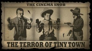 The Cinema Snob: The Terror of Tiny Town by ShaunTM