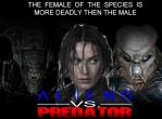 Female of the Species is More Deadly Then the Male by WeylandYutaniCorp