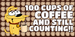 Keepin' it 100 Cups of Coffee by mrcontroversial