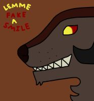 Lemme Fake A Smile For You by PlagieTheCreep