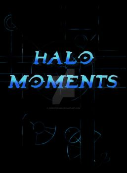 HALO MOMENTS- COMING SOON by D4RKST0RM99