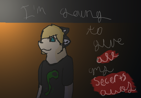 ~.:Gonna Give All My Secerts Away:.~ by XxSilentSnow