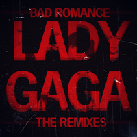 Lady GaGa - Bad Romance (The Remixes) by GaGanthony