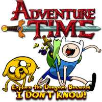 Adventure Time Explore Dungeon Because I Dont Know by POOTERMAN