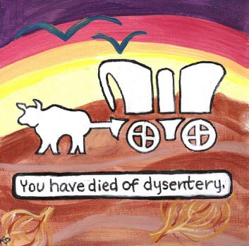 Death By Oregon Trail by CaffeinatedKatie