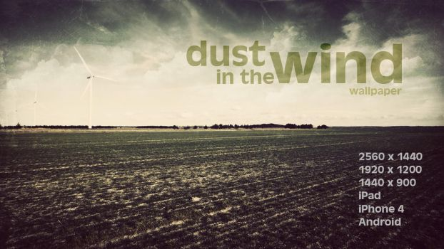 Dust in the wind wallpaper by Martz90