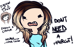 I DONT NEED A HAIRCUT :o( by miulk
