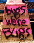 Bugs We're Bugs by luckylisa