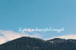 Life is a beautiful struggle by AnanyaArts