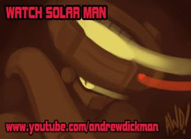 Solar Man Video by AndrewDickman