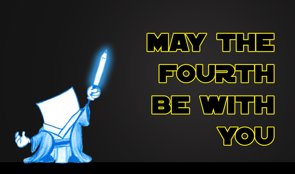 May the Fourth be with you by jonwatson87