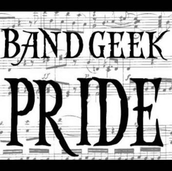 BAND GEEK PRIDE BRO! by ZOE-EMO-PUNK