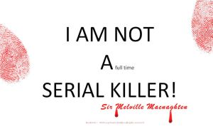 I AM NOT A full time TIME SERIAL KILLER by LazyBonesStudios
