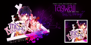 This Is Wrong? - TagWall by Pamyu-Chan