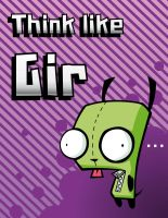 Think like Gir by luigipanda