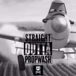 Straight Outta Propwash by TheBarfly001