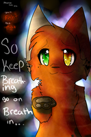 Keep on Breathing, come on breath in... by Emberheart23