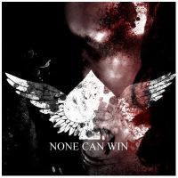 None Can Win Albumn cover 2 by sarcasmsxwhore