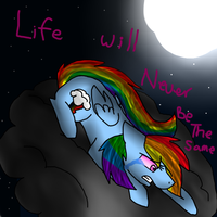 {Rainbow Dash} Life Will Never Be The Same by DreamsWolfhome