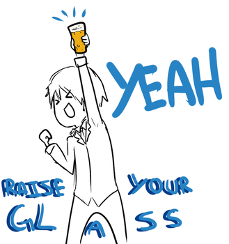 RAISE YOUR GLASS by AskPrussia