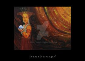 MAYAN MESSENGER by jewdtemple