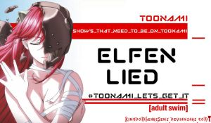 Elfin Lied Should Be on Toonami by KingdomHeartsENT