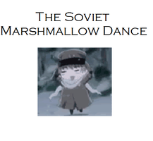 The Soviet Marshmallow Dance by HazelLevesque24
