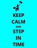 Keep Calm And Step In Time by Creepyland