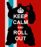 Keep Calm and Roll Out by Xagnel95