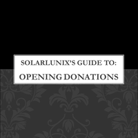 SolarLunixs Guide to Opening Donations by SolarLunix
