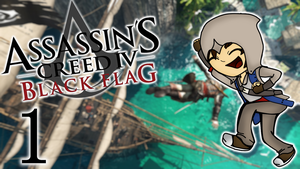 Assassins Creed Blackflag Episode 1 IS UP! by TheToxicDoctor